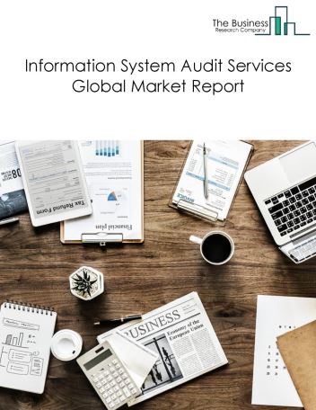 Information System Audit Services Global Market Report 2018