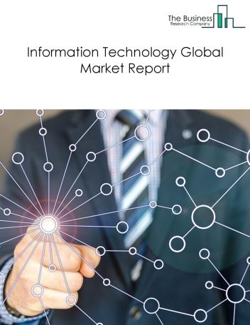 Information Technology Global Market Report 2021: COVID-19 Impact and Recovery to 2030