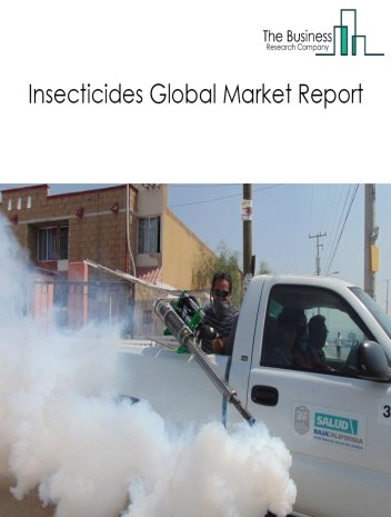 Insecticides Global Market Report 2021: COVID 19 Impact and Recovery to 2030