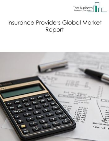 Insurance Providers Global Market Report 2019