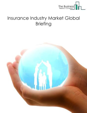 Insurance Market Global Briefing 2018