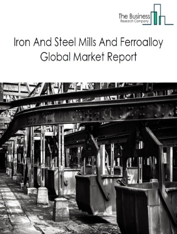 Iron And Steel Mills And Ferroalloy