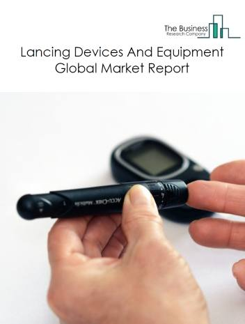 Lancing Devices And Equipment