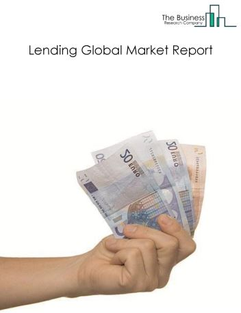 Lending Global Market Report 2019