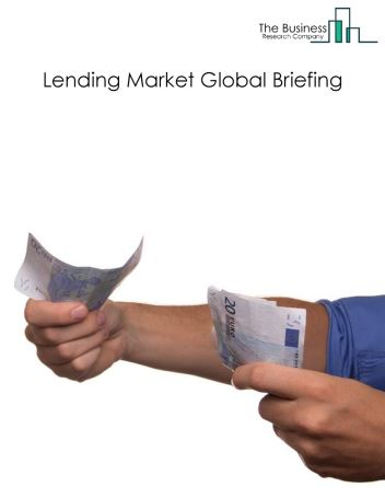 Lending Market Global Briefing 2018