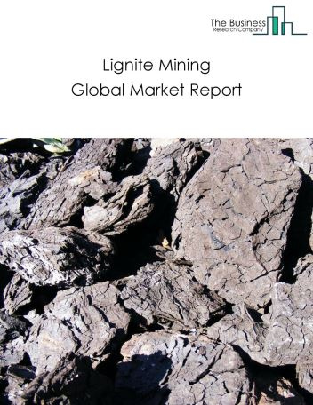 Lignite Mining Global Market Report 2018