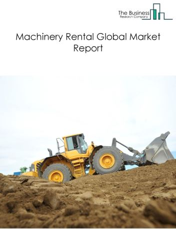 Machinery Rental Global Market Report 2018