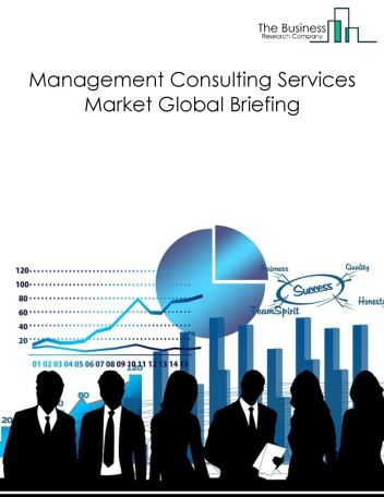 Management Consulting Services Market Global Briefing 2018