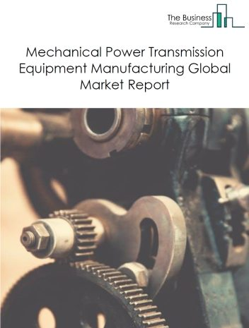 Mechanical Power Transmission Equipment Manufacturing