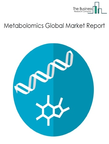 Metabolomics Global Market Report 2021: COVID-19 Growth And Change To 2030