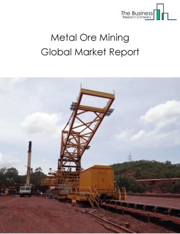Metal Ore Mining Global Market Report 2018
