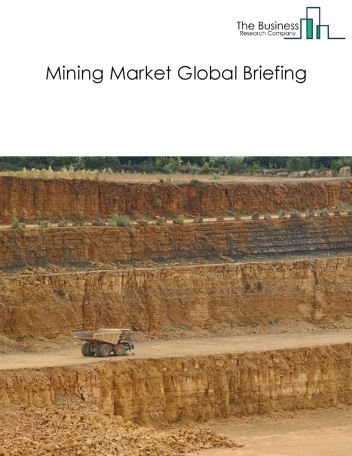 Mining Market Global Briefing 2018