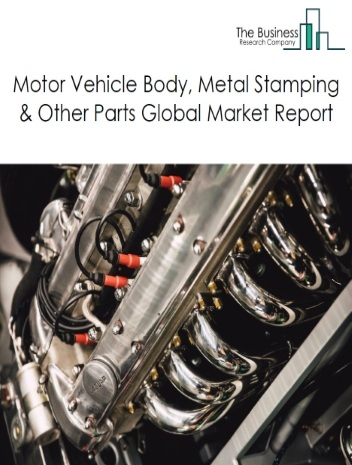 motor vehicle body, stamped metal & other parts