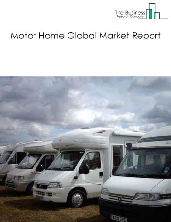 Motor Home Global Market Report 2019