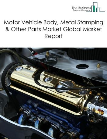 Motor Vehicle Body, Metal Stamping And Other Parts