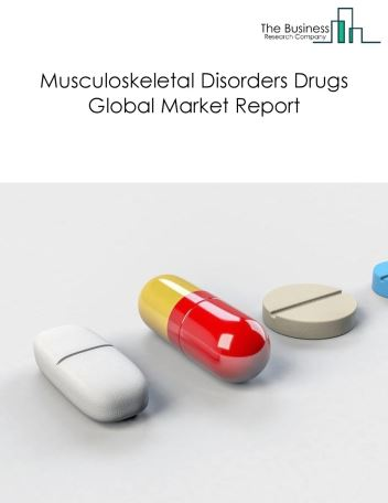Musculoskeletal Disorders Drugs Global Market Report 2019