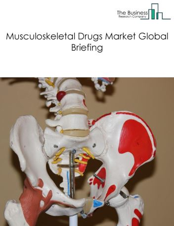Musculoskeletal Drugs Market Global Briefing 2018