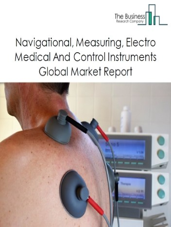 Navigational, Measuring, Electro medical And Control Instruments Global Market Report 2021: COVID-19 Impact and Recovery to 2030
