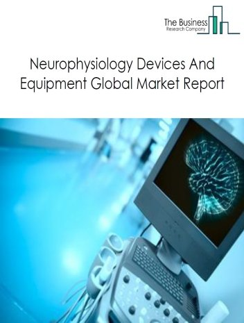 Neurophysiology Devices And Equipment