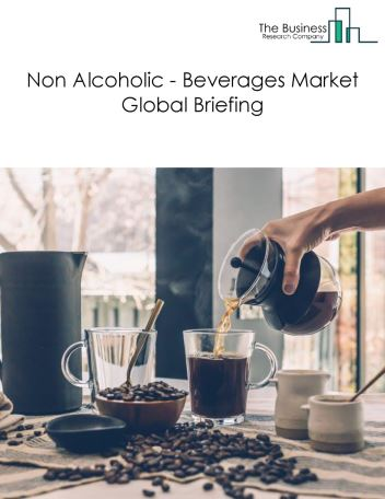 Non Alcoholic - Beverages Market Global Briefing 2018