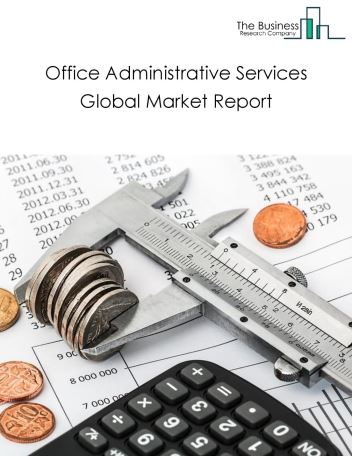 Office Administrative Services Global Market Report 2020