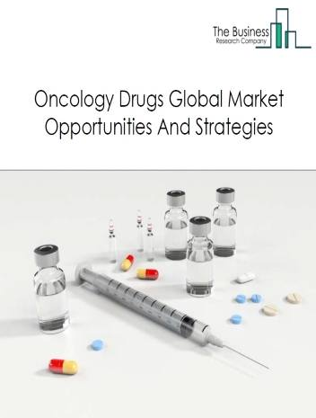 Oncology Drugs Market - By Type (Blood Cancer, Breast Cancer, Lung Cancer, Prostate cancer, Colorectal Cancer, Cervical cancer, Kidney cancer, Gastric Cancer, Brain Tumor, Skin Cancer, Ovarian Cancer, Bladder Cancer, Pancreatic Cancer, Thyroid cancer, Others), By Drug Class Type (Targeted Therapy, Immunotherapy (Biologic Therapy), Chemotherapy, Hormonal Therapy), By Distribution Channel (Retail Pharmacies/Drug Stores, Hospital Pharmacies, Others), By Route Of Administration (Oral, Parenteral, Others), By Drug Classification (Branded, Generic), And By Region, Opportunities And Strategies - Global Forecast To 2030