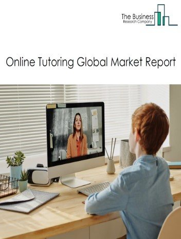 Online Tutoring Global Market Report 2021: COVID-19 Growth And Change To 2030