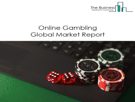 Online Gambling Global Market Report 2021: COVID 19 Growth And Change to 2030