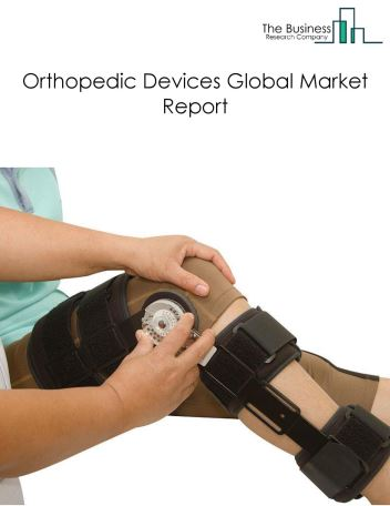 Orthopedic Devices Global Market Report 2021: COVID-19 Impact and Recovery to 2030
