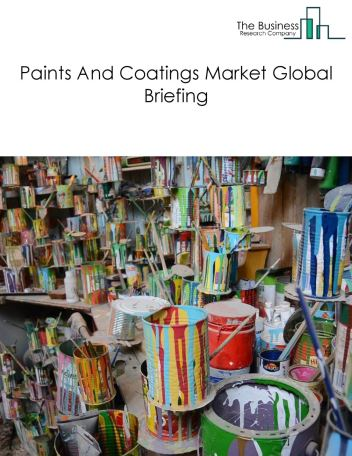 Paints And Coatings Market Global Briefing 2018