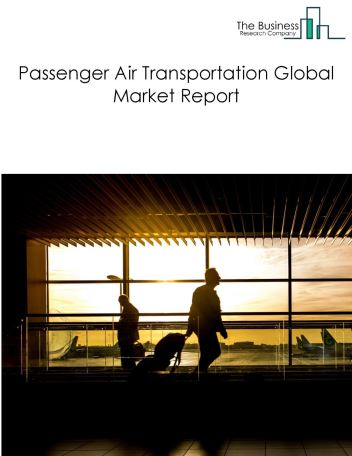 Passenger Air Transportation Global Market Report 2020