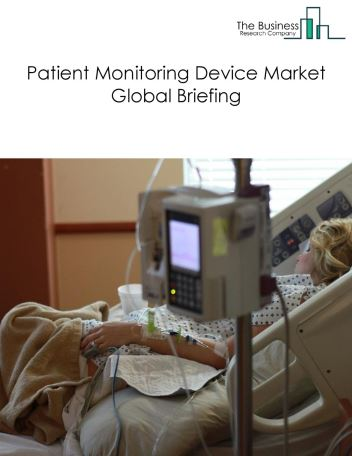 Patient Monitoring Devices Market Global Briefing 2018