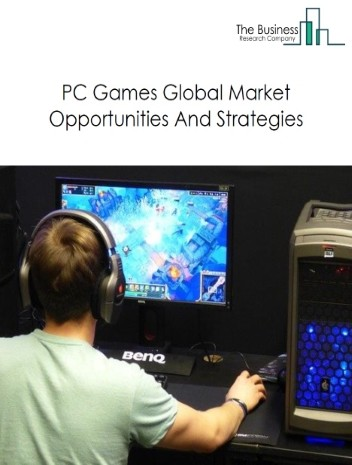 Pc Games Market - By Type (Physical, Online Microtransaction, Digital), By Application (Shooter, Action, Sport Games, Role-Playing, Adventure, Racing, Fighting, Strategy And Other), And By Region, Opportunities And Strategies – Global Forecast To 2030