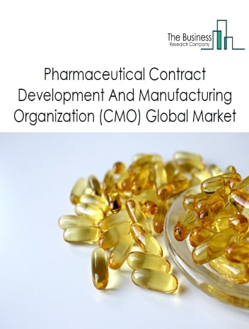 Pharmaceutical Contract Development And Manufacturing Organization (CMO)