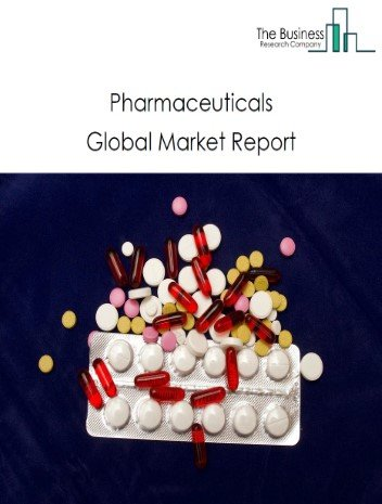 Pharmaceuticals Global Market Report 2021: COVID-19 Impact and Recovery to 2030