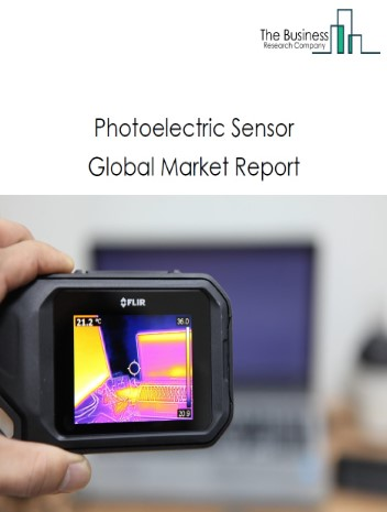 Photoelectric Sensor Global Market Report 2021: COVID-19 Growth And Change