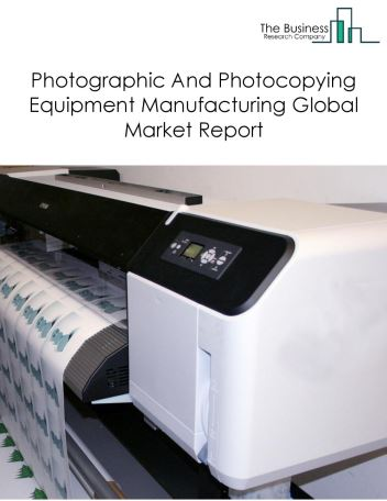 Photographic And Photocopying Equipment Manufacturing