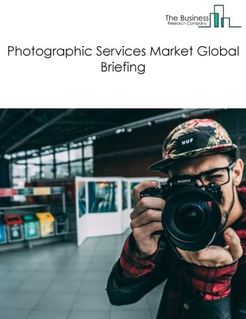 Photographic Services Market Global Briefing 2018