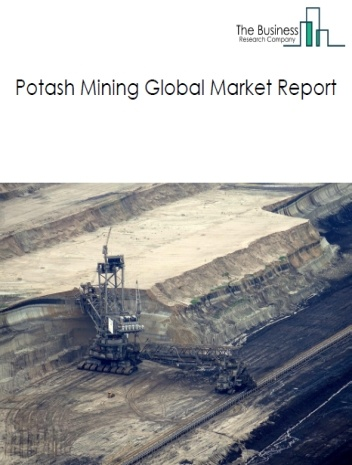 Potash Mining Global Market Report 2020