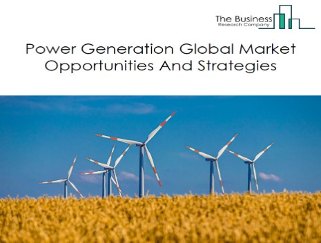 Power Generation Market - By Type (Hydroelectric Power Generation, Fossil Fuel Electric Power Generation, Nuclear Electric Power Generation, Solar Electric Power Generation, Wind Electric Power Generation, Geothermal Electric Power Generation, Biomass Electric Power Generation And Other Electric Power Generation), And By Region, Opportunities And Strategies – Global Forecast To 2022