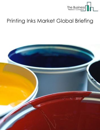 Printing Inks Market Global Briefing 2018