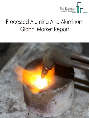 Processed Alumina And Aluminum