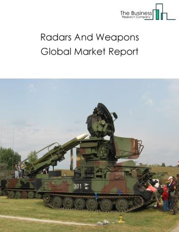 Radars And Weapons Global Market Report 2018