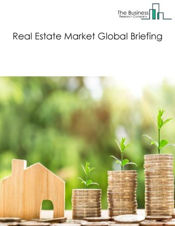 Real Estate Market Global Briefing 2018