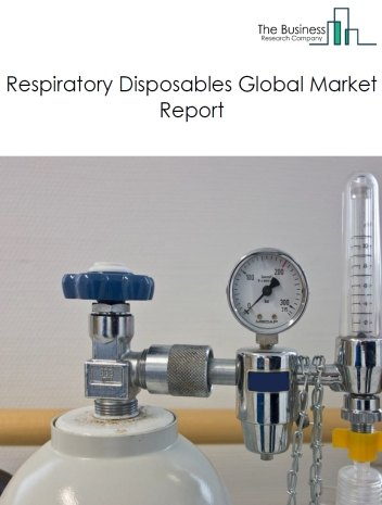 Respiratory Disposables Global Market Report 2021: COVID 19 Implications And Growth to 2030