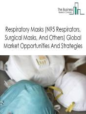Respiratory Masks (N95 Respirators, Surgical Masks, And Others) Market - By Type (N95 Respirators, Common Grade Surgical Masks And Non-Medical Grade Respiratory Masks), By End-User (Hospitals And Clinics, Individual, Industrial, And Others), By Distribution Channel (Hospitals, Retail And Online Pharmacies), And By Region, Opportunities And Strategies – Global Forecast To 2030