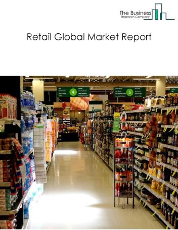 Retail Global Market Report 2018