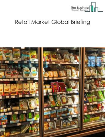 Retail Market Global Briefing 2018