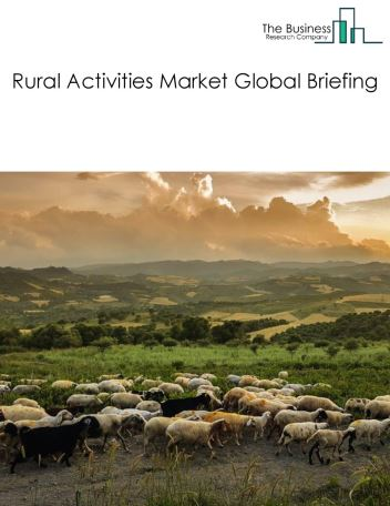Rural Activities Market Global Briefing 2018