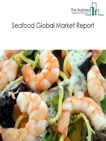 Seafood Global Market Report 2021: COVID-19 Impact and Recovery to 2030